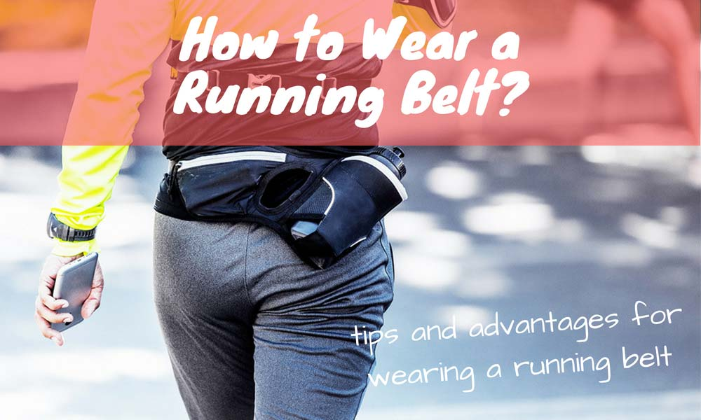 How to Wear a Running Belt