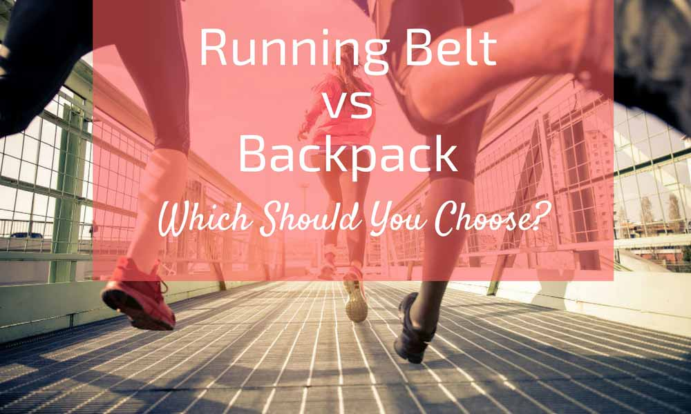 Running Belt vs Backpack Which Should You Choose